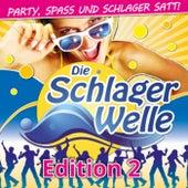 Die Schlagerwelle - Party, Spass und Schlager satt!, Edition 2 by Various Artists