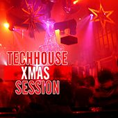 Techhouse Xmas Session by Various Artists