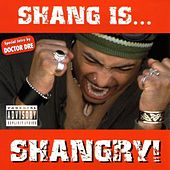 Shang Is...Shangry! by Shang