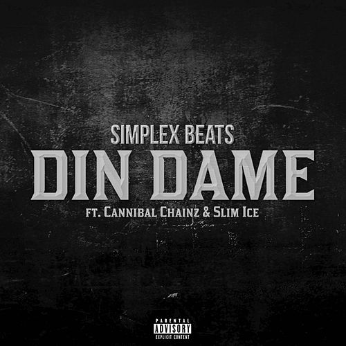 Din dame (feat. Cannibal Chainz & Slim Ice) by Simplex Beats