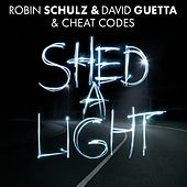 Shed A Light (feat. Cheat Codes) by Robin Schulz & David Guetta