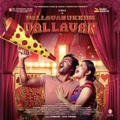 Vallavanukkum Vallavan (Original Motion Picture Soundtrack) by Various Artists