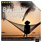 Best 10 for Lounge   Piano Sounds to Chill Out by Various Artists