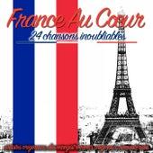 France au coeur (Artistes originaux, des enregistrements originaux, remasterisés) von Various Artists