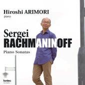 Rachmaminoff: Piano Sonatas by Hiroshi Arimori