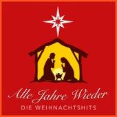 Alle Jahre Wieder: Die Weihnachtshits by Various Artists