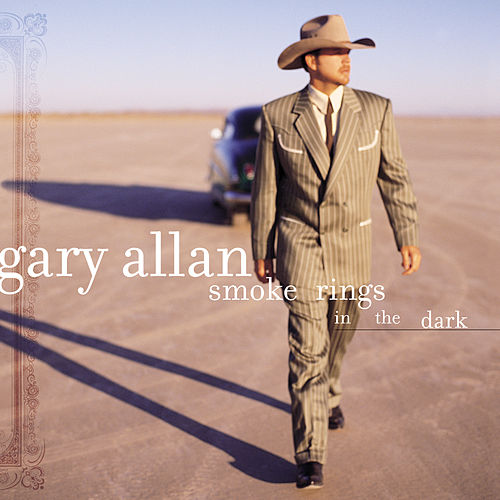 Smoke Rings In The Dark by Gary Allan