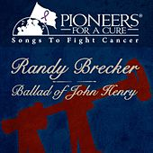 Pioneers for a Cure - Ballad of John Henry by Randy Brecker