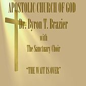 The Wait Is Over by Dr. Byron T. Brazier