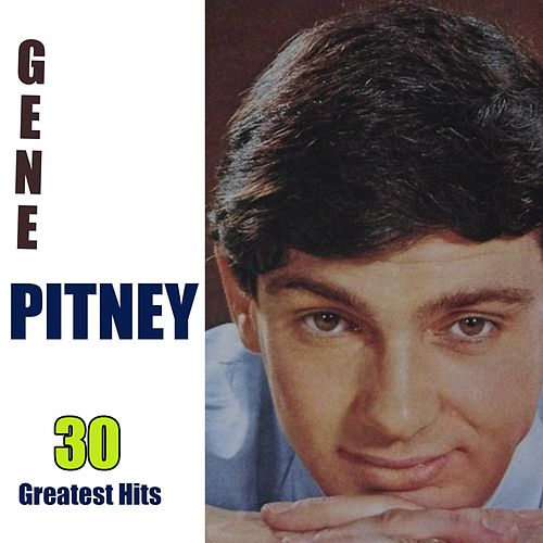 30 Greatest Hits by Gene Pitney