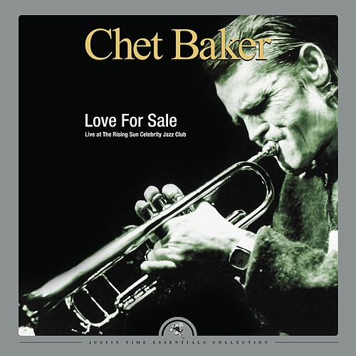 Love for Sale - Live at The Rising Sun Celebrity Jazz Club von Chet Baker