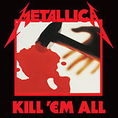 Kill 'Em All (Deluxe / Remastered) von Metallica