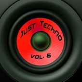 Just Techno, Vol. 6 by Various Artists