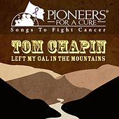 Pioneers for a Cure - Left My Gal in the Mountains by Tom Chapin