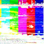 Bloom by The King