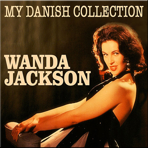 My Danish Collection von Wanda Jackson