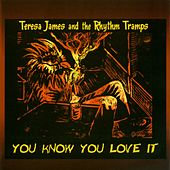 You Know You Love It by Teresa James