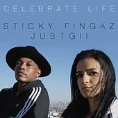 Celebrate Life (feat. Just Gii) by Sticky Fingaz