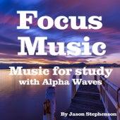 Focus Music by Jason Stephenson