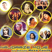 Najdraže Moje - Svi Pjevaju Nove Fosile by Various Artists