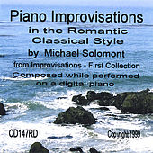 Piano Improvisations in the Romantic Classical Style by Michael Solomont