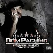 Power Rulez by Dom Pachino