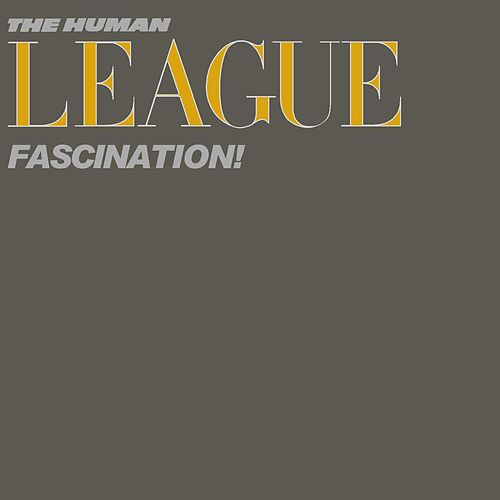 Fascination! by The Human League