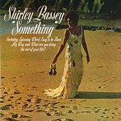 Something by Shirley Bassey