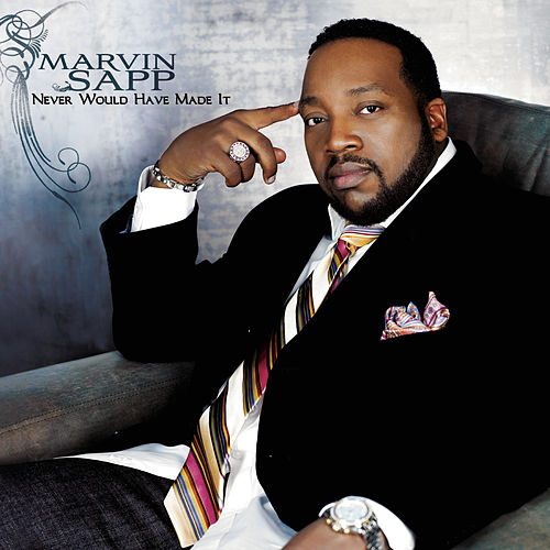 Never Would Have Made It (Performance Track) by Marvin Sapp
