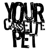 YR Cassette Pet by Various Artists