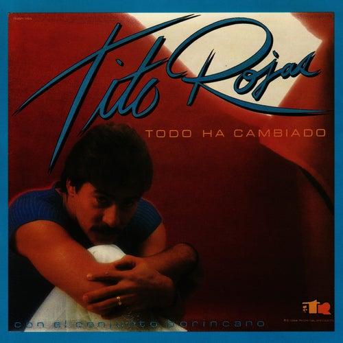 Todo Ha Cambiando by Tito Rojas