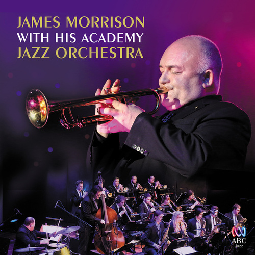 James Morrison With His Academy Jazz Orchestra by James Morrison (Jazz)