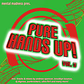 Mental Madness pres. Pure Hands Up! Vol. 3 by Various Artists