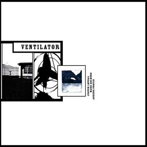 Ventilator by Ventilator