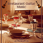 Restaurant Guitar Music  –  Instrumental Jazz, Piano Sounds & Guitar Vibes, Easy Listening Jazz Music, Restaurant Background Music by Restaurant Music Songs