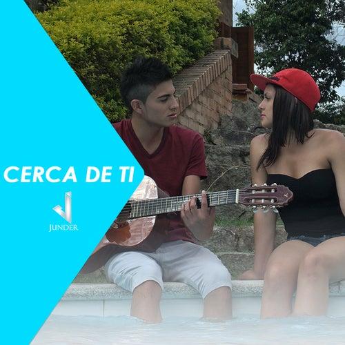 Cerca de Ti by Junder