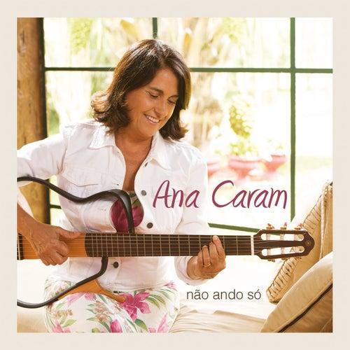 Não Ando Só by Ana Caram