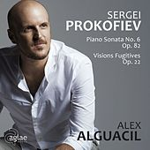Sergei Prokofiev: Piano Sonata No. 6 Op. 82 / Visions Fugitives Op. 22 by Alex Alguacil