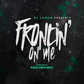 Frontin on Me by DJ Lilman
