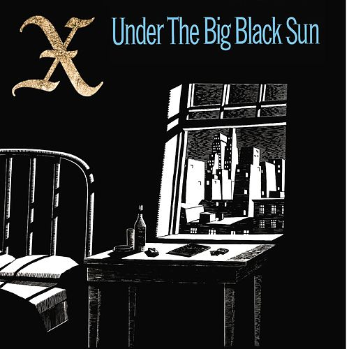 Under The Big Black Sun by X