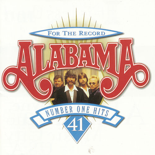 For The Record: 41 Number One Hits by Alabama