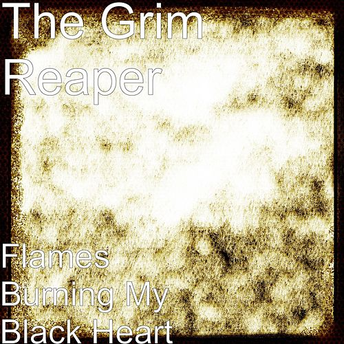 Flames Burning My Black Heart by Grim Reaper