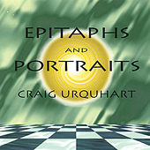 Epitaphs And Portraits by Craig Urquhart