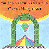 The Dream Of The Ancient Ones by Craig Urquhart
