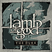 The Duke by Lamb of God