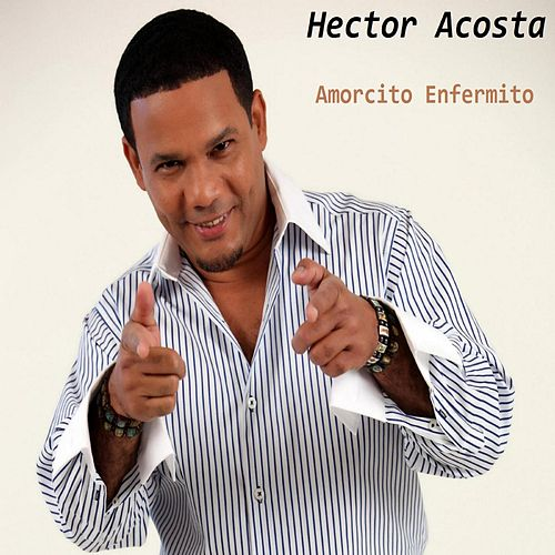 Amorcito Enfermito by Hector Acosta