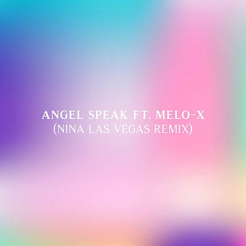 Angel Speak (Nina Las Vegas Remix) [feat. MeLo-X] by Machinedrum