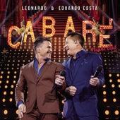Cabaré Night Club (Ao Vivo) by Leonardo & Eduardo Costa