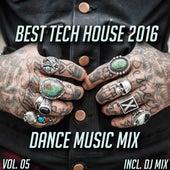 Best Tech House 2016 Dance Music Mix, Vol. 05 (Mixed By Jora Mihail) by Various Artists