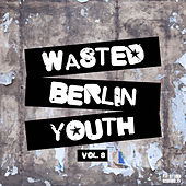 Wasted Berlin Youth, Vol. 8 by Various Artists